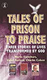 Carothers, Merlin R.: Tales of Prison to Praise: Three Stories of Lives Transformed by God