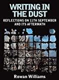 Williams, Rowan: Writing in the Dust: Reflections on 11th September and Its Aftermath
