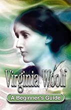 Virginia Woolf (Beginner's Guides) by Gina…