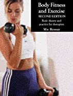 Body Fitness and Exercise by Mo Rosser