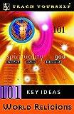 Oliver, Paul: World Religion (Teach Yourself 101 Key Ideas)
