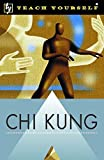 Parry, Robert: Chi Kung (Teach Yourself: Alternative Health)