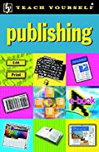 Publishing (Teach Yourself) by John T.…