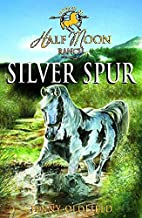 Silver Spur (Horses of Half Moon Ranch) by…