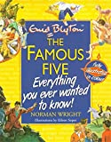Wright, H. Norman: The Famous Five: Everything You Ever Wanted to Know!