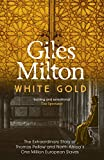Milton, Giles: White Gold : The Extraordinary Story of Thomas Pellow and North Africa&#39;s One Million European Slaves X50 3