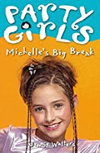 Michelle's Big Break (Party Girls) by…