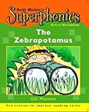 Munton, Gill: The Zebrapotamus (Superphonics Green Storybooks)