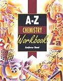 Hunt, Andrew: A-z Chemistry Workbook (A-Z Series)