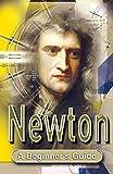 Jakeman, Jane: Newton: A Beginner's Guide