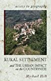 Hill, Michael: Rural Settlement and Urban Impact on the Countryside (Access to Geography)