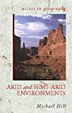 Hill, Michael: Arid and Semi-Arid Environments (Access to Geography)
