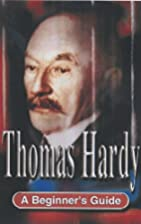 Thomas Hardy: A Beginner's Guide by Rob…