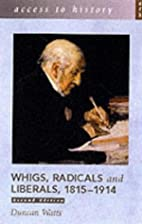 Whigs, Radicals and Liberals 1815-1914…