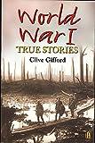 Gifford, Clive: World War I: True Stories