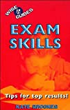Brookes, Kate: Exam Skills: Tips for Top Results! (Wise Guides)