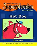 Munton, Gill: Hot Dog! (Superphonics Blue Storybooks)