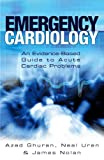 Nolan, James: Emergency Cardiology: An Evidence-Based Guide to Acute Cardiac Problems