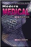 Everitt, Brian S.: Modern Medical Statistics: A Practical Guide (Hodder Arnold Publication)