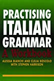 Bianchi, Alessia: Practising Italian Grammar