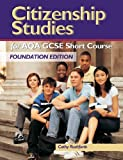 Mitchell, Mike: Citizenship Studies for Aqa Gcse Short Course: Foundation Edition