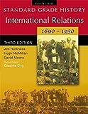 McMillan, Hugh: International Relations, 1890-1930 (Standard Grade History)