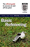 Baker, John: The Official FA Guide to Basic Refereeing (Football Association)