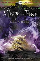 A Trap in Time by Celia Rees