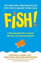 Fish! A Remarkable Way to Boost Morale and&hellip;