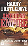 Turtledove, Harry: American Empire: The Centre Cannot Hold