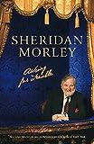 Morley, Sheridan: Asking for Trouble: The Memoirs of Sheridan Morley