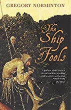 The Ship of Fools by Gregory Norminton