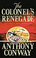The Colonel's Renegade by Anthony Conway