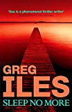 Iles, Greg: SLEEP NO MORE