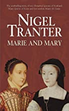 Marie and Mary by Nigel G. Tranter