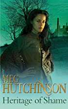 Heritage of Shame by Meg Hutchinson