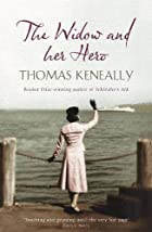 The Widow and Her Hero by Thomas Keneally
