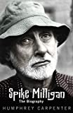 Carpenter, Humphrey: Spike Milligan: The Biography