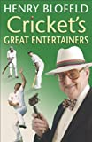 Blofeld, Henry: Cricket&#39;s Great Entertainers