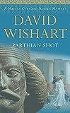 Wishart, David: Parthian Shot (Marcus Corvinus Mysteries)