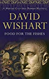 Wishart, David: Food for the Fishes (Marcus Corvinus Mysteries)