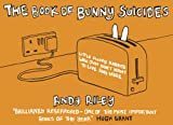 Riley, Andy: The Book of Bunny Suicides