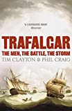 Trafalgar The Men, the Battle, the Storm