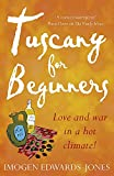 Edwards-Jones, Imogen: Tuscany for Beginners