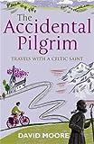 Moore, David: The Accidental Pilgrim