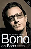 Bono: Bono On Bono: Conversations With Michka Assayas