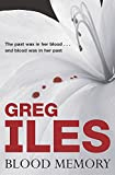 GREG ILES: Blood Memory