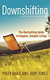 Ghazi, Polly: Downshifting: a Guide to Happier Simpler Living