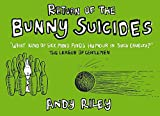 Riley, Andy: Return of the Bunny Suicides