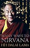 Dalai Lama XIV: The Many Ways to Nirvana: Discourses on Right Living